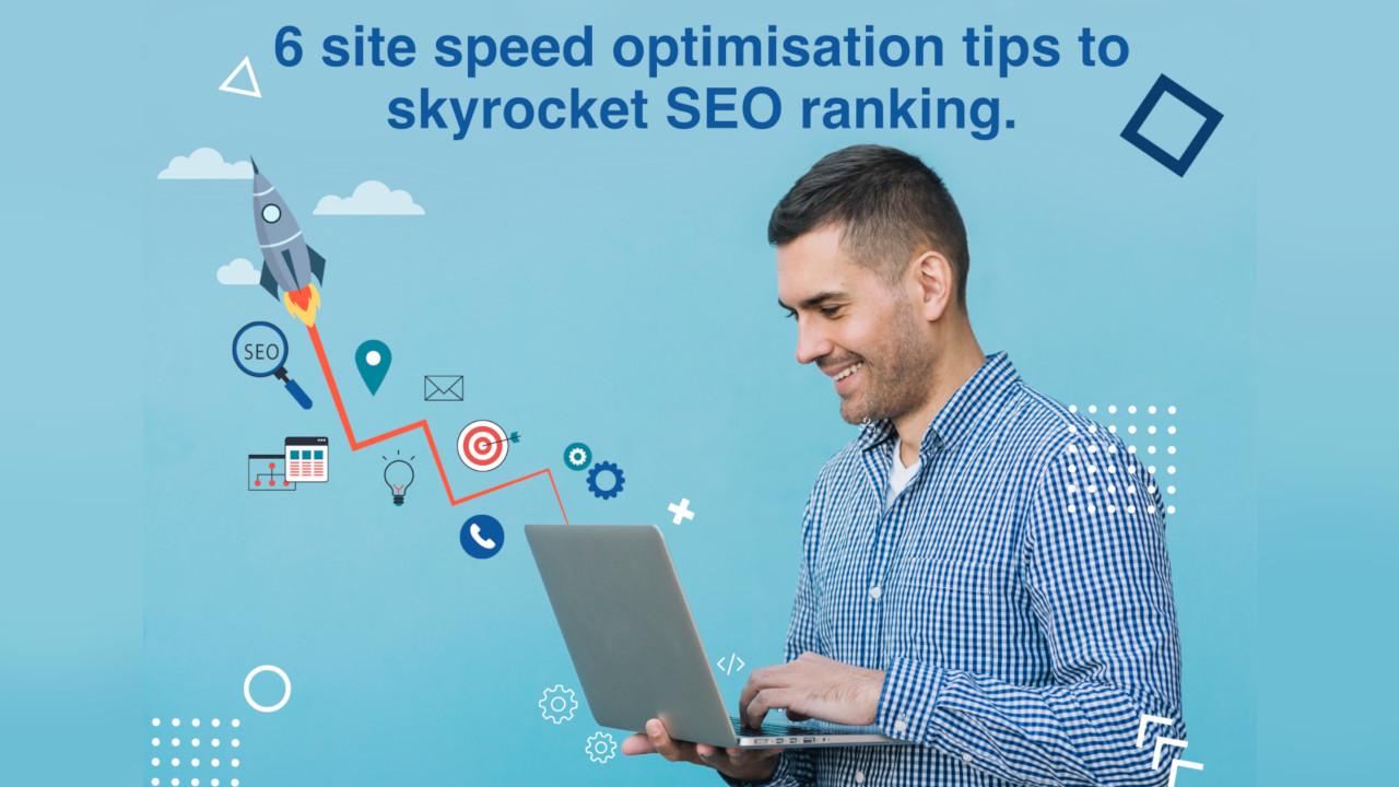 6 Site Speed Optimization Techniques to Skyrocket SEO Ranking