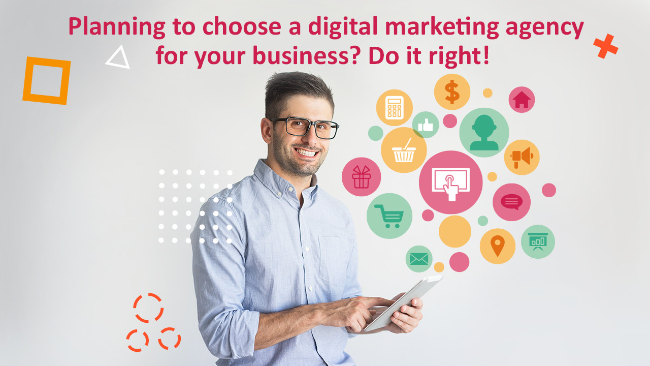 Equip Yourself To Choose The Right Digital Marketing Agency For Your Business!