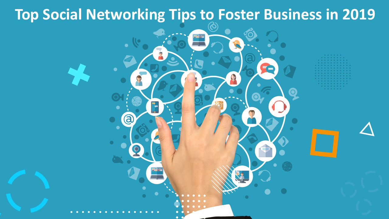 Top Social Networking Tips to Foster Business in 2019