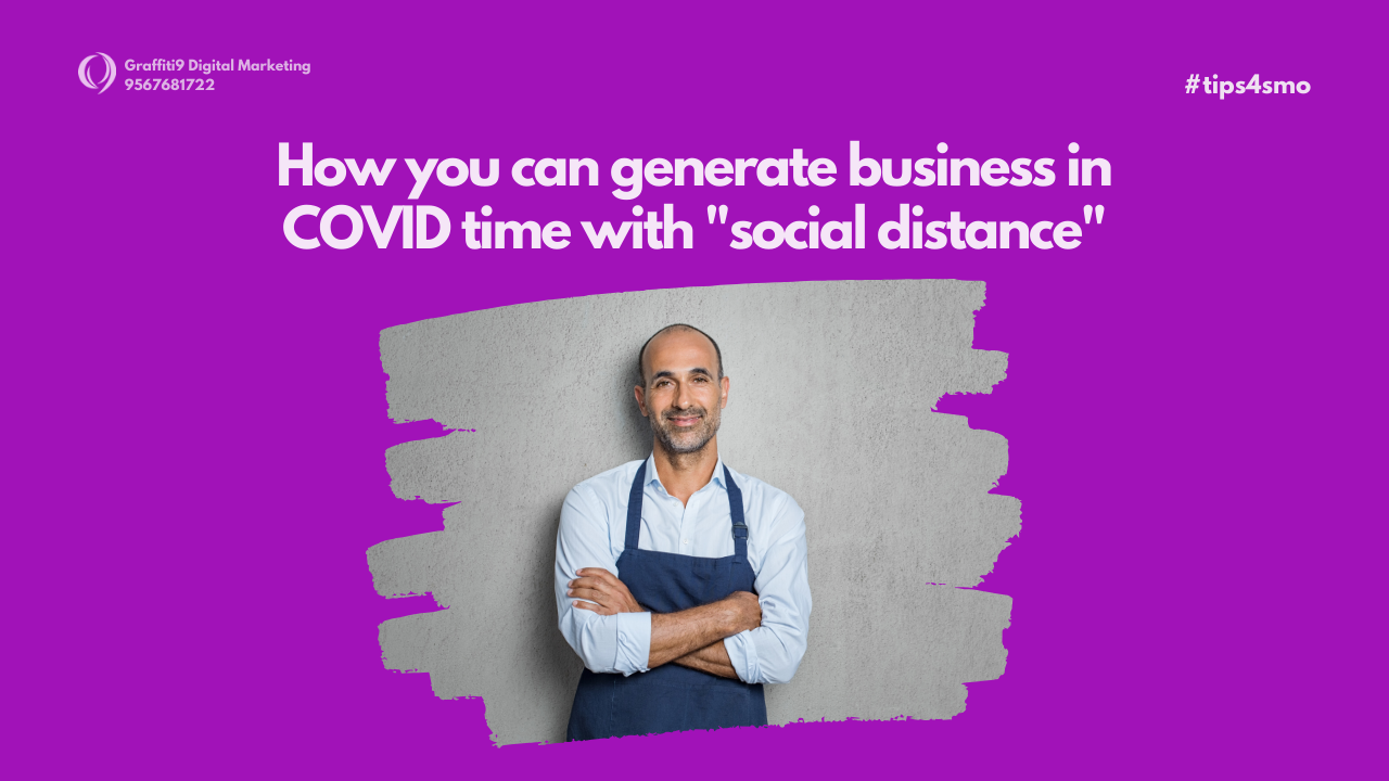 How can you generate business in COVID time with social distancing?